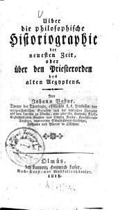 Uiber die philosophische Historiographie der neuesten Zeit: oder über den Priesterorden des alten Aegyptens