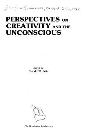 Perspectives on Creativity and the Unconscious