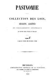 Pasinomie, ou Collection complète des lois, décrets, arrêtés et règlements généraux qui peuvent être invoqués en Belgique: Volume3