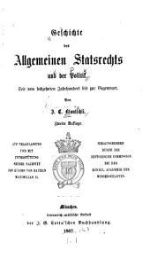 Geschichte des allgemeinen Statsrechts und der Politik: Seit dem sechzehnten Jahrhundert bis zur Gegenwart