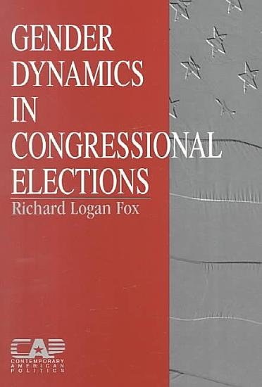 Gender Dynamics in Congressional Elections PDF