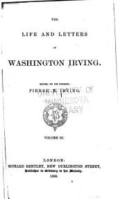 The Life and Letters of Washington Irving: Y His Nephew, Pierre M. Irving, Volume 3