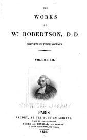 The Works of Wm. Robertson: Volume 3