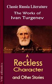 A Reckless Character And Other Stories: Works of Turgenev