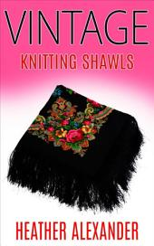 Vintage Knitting Shawls