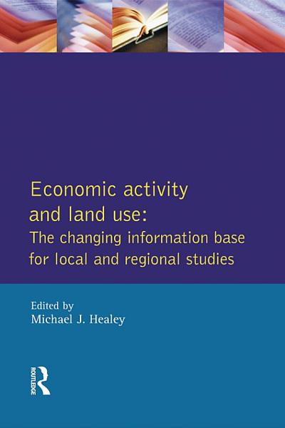 Economic Activity and Land Use The Changing Information Base for Localand Regional Studies PDF