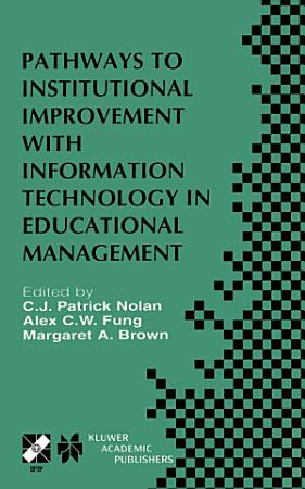 Pathways to Institutional Improvement with Information Technology in Educational Management PDF