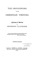 The Groundwork of the Christian Virtues PDF
