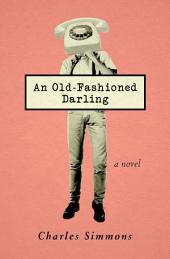 An Old-Fashioned Darling: A Novel