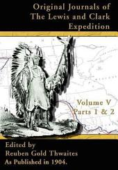 Original Journals of the Lewis and Clark Expedition, 1804-1806: Part 1 & 2 Volume 5