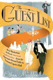 The Guest List: How Manhattan Defined American Sophistication---from the Algonquin Round Table to Truman Capote's Ball