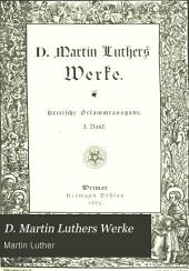 D. Martin Luthers Werke: Band 1
