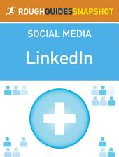 The Rough Guide Snapshot to Social Media: LinkedIn