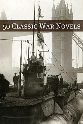 50 Classic War Novels