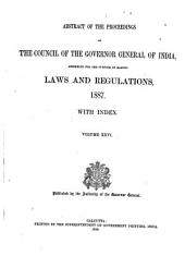 Abstract of the Proceedings of the Council of the Governor-General of India Assembled for the Purpose of Making Laws and Regulations: Volume 26