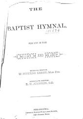 The Baptist Hymnal: For Use in the Church and Home