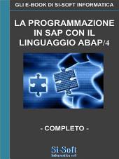 La programmazione in SAP con il linguaggio Abap/4 - completo