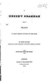 A Hebrew Grammar: With a Praxis on Select Portions of Genesis and the Psalms
