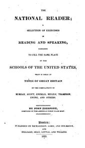 The National Reader: A Selection of Exercises in Reading and Speaking, Designed to Fill the Same Place in the Schools of the United States that is Held in Those of Great Britain, by the Compilations of Murray, Scott, Enfield, Mylius, Thompson, Ewing and Others, Book 3