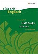 Half Broke Horses  EinFach Englisch Unterrichtsmodelle PDF