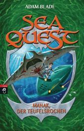 Sea Quest - Manak, der Teufelsrochen: Band 3