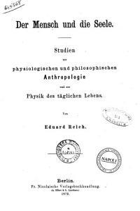 Studien zur physiologischen und philosophischen Anthropologie und zur Physik des t  glichen Lebens von Eduard Reich PDF