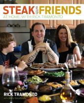 Steak with Friends: At Home, with Rick Tramonto