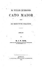 M. Tullii Ciceronis Cato maior sive, De senectute dialogus