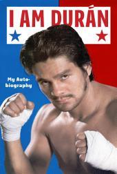 I Am Duran: My Autobiography