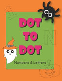 Dot To Dot Numbers And Letters Book PDF