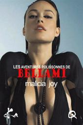 Les aventures polissonnes de Bellami: Un recueil de nouvelles érotiques