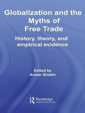 Globalization and the Myths of Free Trade: History, Theory and Empirical Evidence