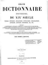 Grand dictionnaire universel du XIXe siècle: Français, historique, géographique, mythologique, bibliographique, littéraire, artistique, scientifique, etc.,etc, Volume3
