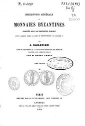 Description generale des monnaies byzantines frappées sous les empereurs d'Orient: depuis Arcadius jusqu'a la prise de Constantinople par Mahomet II, Volume2