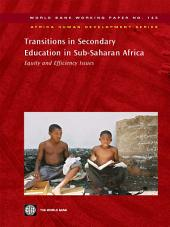 Transitions in Secondary Education in Sub-Saharan Africa: Equity and Efficiency Issues