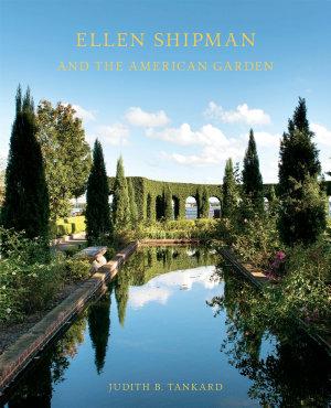 Ellen Shipman and the American Garden PDF