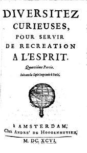 Diversitez Curieuses, Pour Servir De Récréation A L'Esprit: 4