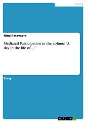 """Mediated Participation in the column """"A day in the life of..."""""""