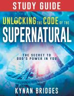 Unlocking the Code of the Supernatural Study Guide