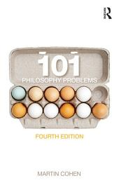 101 Philosophy Problems: Edition 4