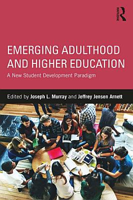 Emerging Adulthood and Higher Education PDF