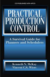 Practical Production Control: A Survival Guide for Planners and Schedulers