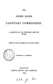 The United States sanitary commission, a sketch of its purposes and its work