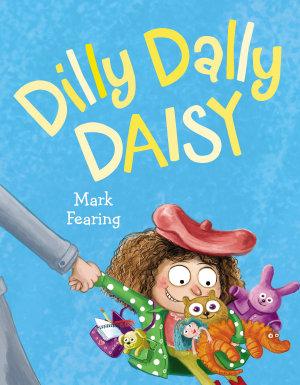 Dilly Dally Daisy