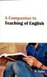 A Companion To Teaching Of English Book PDF