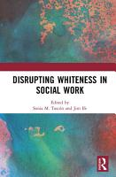 Disrupting Whiteness in Social Work PDF