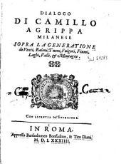 Dialogo di Camillo Agrippa milanese sopra la generatione de venti, baleni, tuoni, fulgori, fiumi, laghi, valli, and montagne
