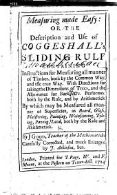 Measuring made easy; or the description and use of Coggeshall's Sliding Rule ... Enlarged by J. Atkinson, Sen