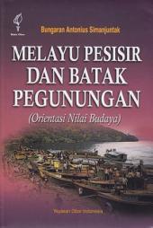 Melayu Pesisir dan Batak Pegunungan: (Orientasi Nilai Budaya)