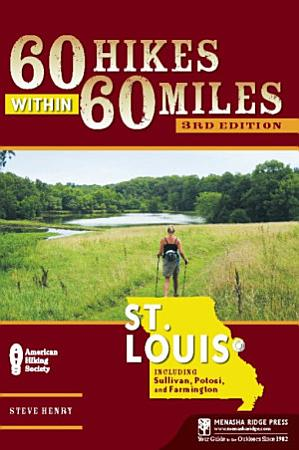 60 Hikes Within 60 Miles  St  Louis PDF
